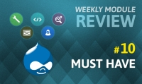 Drupal Weekly Module Review - #10 Our Must Have