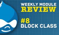 Drupal Weekly Module Review - #8 Block Class