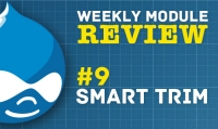 Drupal Weekly Module Review - #9 Smart Trim