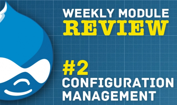Drupal Weekly Module Review - #2 Configuration Management, an alternative to Features.